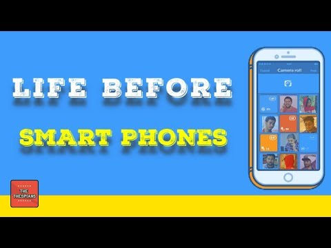 LIFE BEFORE SMARTPHONES | ft. GrowLogical Pictures | The Thespians