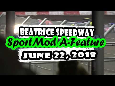 06/22/2018 Beatrice Speedway SportMod Feature