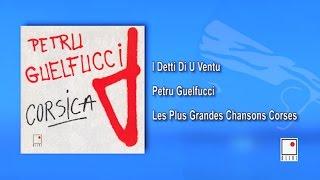 Petru Guelfucci - I Detti Di U Ventu - Les Plus Grandes Chansons Corses