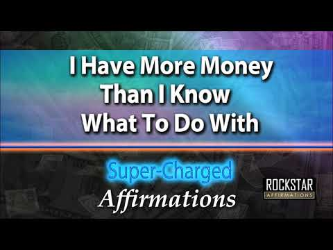 I Have More Money Than I Know What To Do With - Super-Charged Affirmations