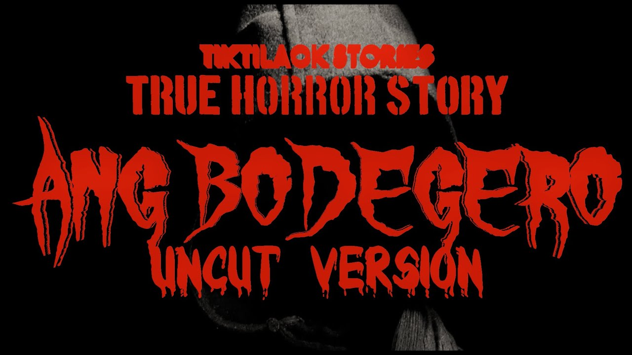 Download Ang Bodegero (uncut)   True Aswang Story   Tagalog True Horror Story   Kwentong katatakutan