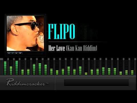 Flipo - Her Love (Kan Kan Riddim) [Soca 2015]