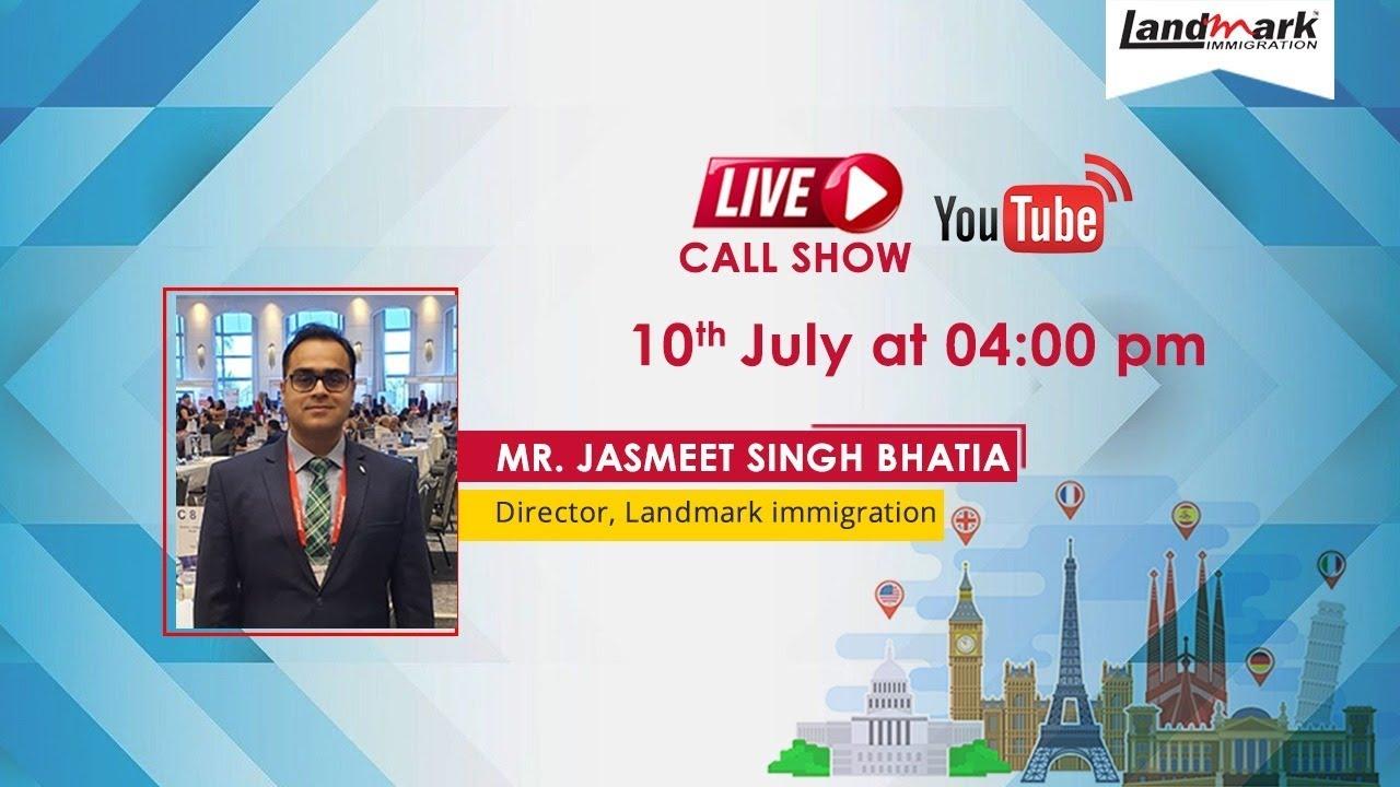 Live Call Show - Mr. Jasmeet Singh Bhatia, Director Landmark Immigration