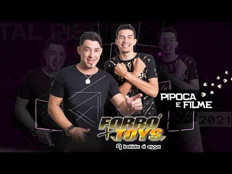 Pipoca e Filme Forró+Tóys 2021