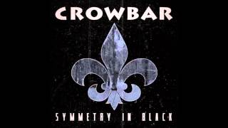 Crowbar - Symmetry in White