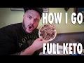 HOW I GO FULL KETO