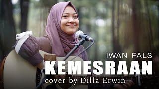 Kemesraan - Iwan Fals - Cover oleh Dilla Erwin | Kemesraan ini Janganlah Cepat Berlalu