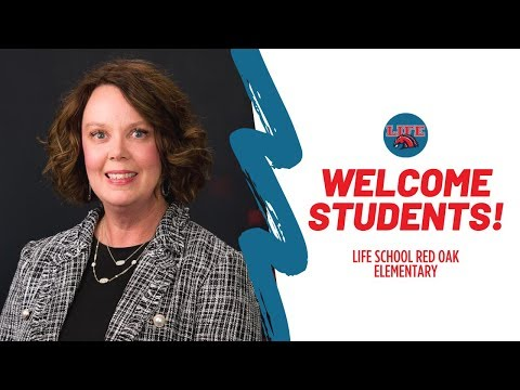 Principal Welcome Message: Life School Red Oak Elementary