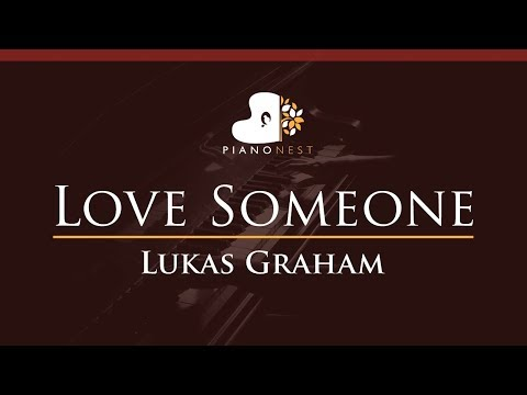 Lukas Graham - Love Someone - HIGHER Key (Piano Karaoke / Sing Along)