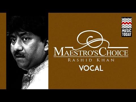 Maestro's Choice | Rashid Khan I Audio Jukebox I Classical I Vocal