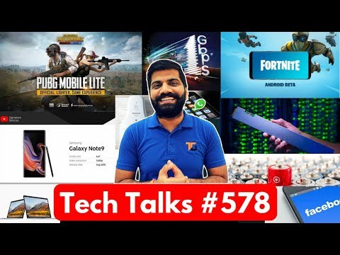 Tech Talks #578 - Note 9, PUBG Mobile Lite, Whatsapp Report, Shoe Cleaner, 32TB SSD, ACT 1Gbps
