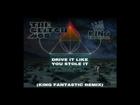 The Glitch Mob  Drive It Like You Stole It King Fantastic Remix