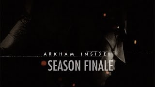 Official Batman: Arkham Insider Episode 11 -  Season Finale