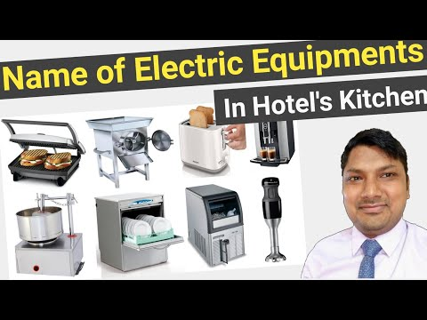 Name Of Electric Equipments Used In Hotel's Kitchen/Kitchen/Hotel/Equipments