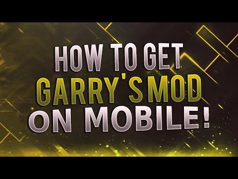 ⭐HOW TO GET GARRY'S MOD ON ANDROID & IPHONE!!! 2017 (No Root Needed!) (Updated Download Link!)⭐