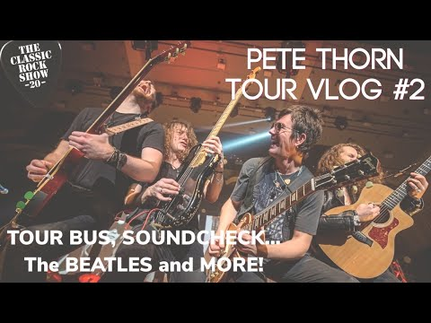 TOUR BUS! SOUNDCHECK! THE BEATLES PETE THORN TOUR VLOG #2