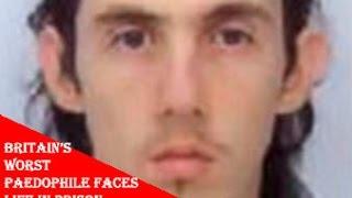 Britain's Worst Paedophile Faces Life in Prison