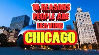 Top 10 reasons people are leaving Chicago, IL