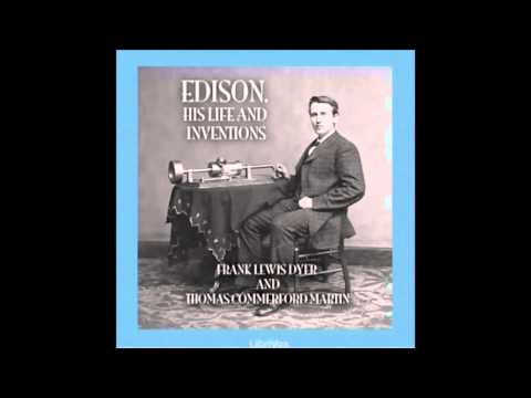 Edison, His Life and Inventions (Audio Book) -- The Phonograph