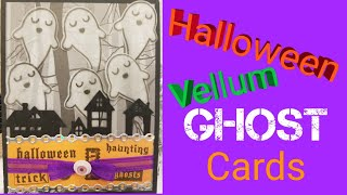 DIY - Halloween - Greeting cards - Invitations - Vellum Ghost - Paper to Masterpiece