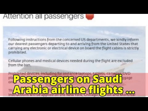 Passengers on Saudi Arabia airline flights to UK can bring electronic devices onboard as cabin bagga