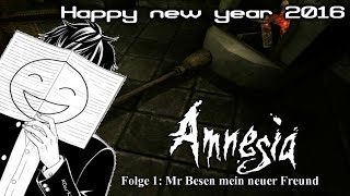 Lets Play - Amnesia #1 - Mr Besen mein neuer Freund / Happy 2016 Minna!