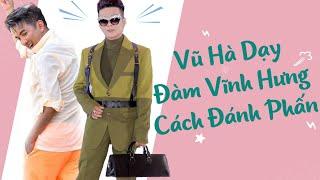 Vũ Hà Dạy Đàm Vĩnh Hưng Cách Đánh Phấn Đi Diễn | Đôi Bạn Thân Lầy Lội Nhất Showbiz Việt