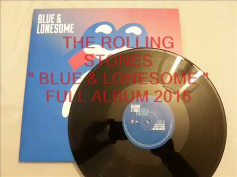 THE ROLLING STONES - BLUE & LONESOME    FULL ALBUM 2016