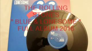 THE ROLLING STONES - BLUE & LONESOME    FULL ALBUM 2016