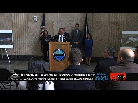Regional Mayoral Press Conference in Support of a Resort Casino at Suffolk Downs: Dec. 9, 2013