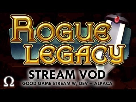 "Ohm's ""Rogue Legacy"" Good Game Charity Stream VOD Ft. Developer, AlpacaPatrol - PC / Steam"
