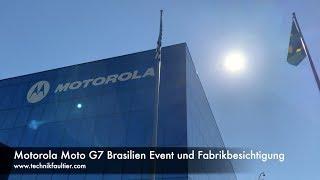 Motorola Moto G7 Brasilien Event und Fabrikbesichtigung