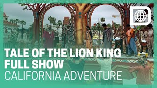 Tale of the Lion King - Full Show - California Adventure
