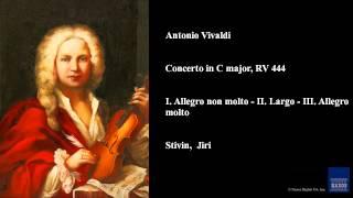 Antonio Vivaldi, Concerto in C major, RV 444, I. Allegro non molto - II. Largo - III. Allegro molto