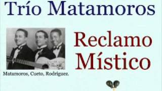Trío Matamoros: Reclamo Místico  -  (letra y acordes)