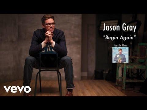 Jason Gray - Begin Again (Lyric Video)