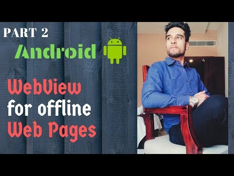 How To Use WebViews For Offline Webpages | PART 2 | Android Webviews | English