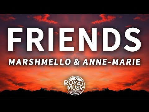 Marshmello, Anne-Marie - Friends (Lyrics)
