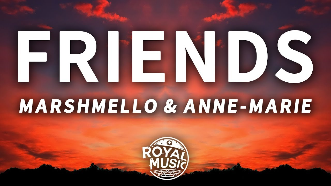 Marshmello Anne Marie Friends Lyrics Youtube