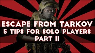 Escape From Tarkov - Five Tips For SOLO Players Part 2
