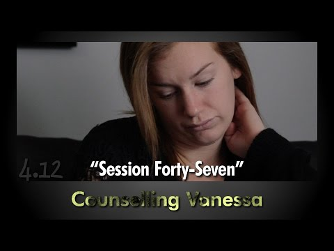"""4.12 """"Counselling Vanessa - Session Forty-Seven"""" 