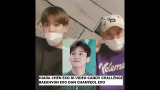 SUARA CHEN EXO DI VIDEO CANDY CHALLENGE BAEKHYUN EXO DAN CHANYEOL EXO