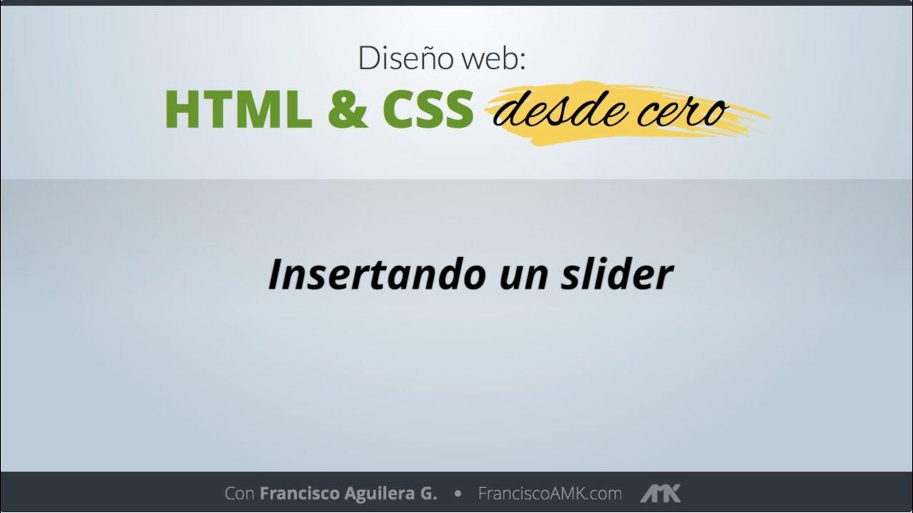 HTML y CSS Desde Cero – 35. Insertando un Slider