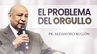 Pastor Bullón - El Problema del Orgullo