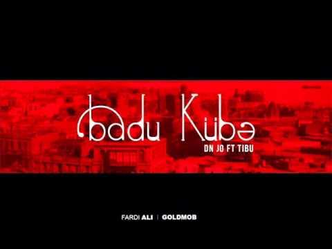 DN jo ft Tibu - Badu Kübə