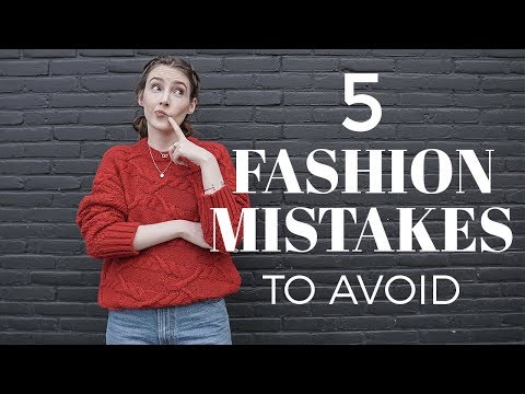 5 Fashion mistakes to avoid in 2018