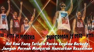 SUPERMAN IS DEAD LIRIK -  KITA VS MEREKA