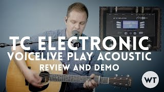 TC Helicon VoiceLive Play Acoustic - Review and Demo