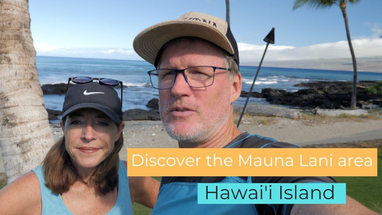 Discover the Mauna Lani area, Hawaii Island