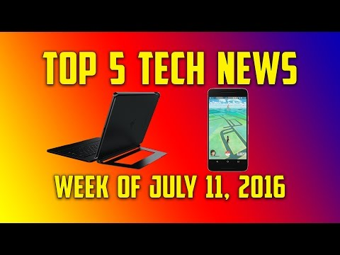 POKEMON GO TAKES THE WORLD BY STORM!! - Top 5 Tech News - Week of July 11, 2016